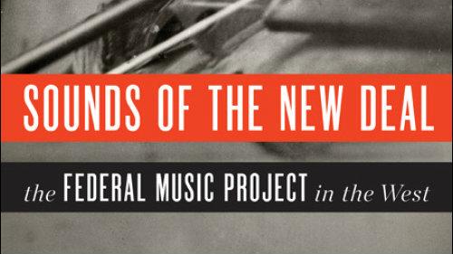 Sacramento State Professor Captures  Sounds Of The New Deal  - capradio.org 3dbc4bd5e990
